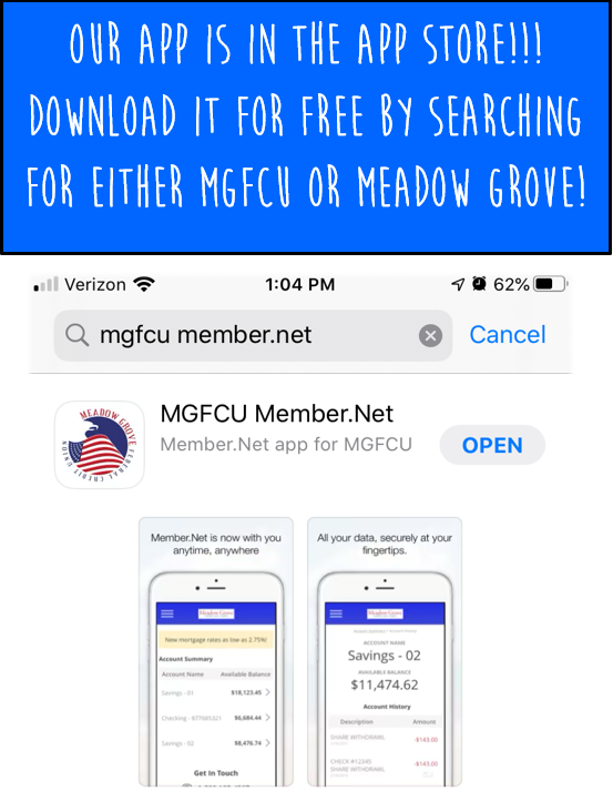 Download our App! Search fro either MGFCU or Meadow Grove!
